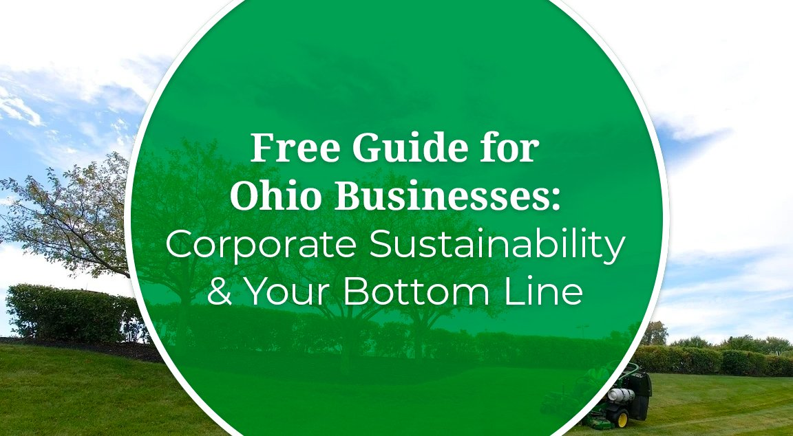 Free Guide For Ohio Businesses: Corporate Sustainability & Your Bottom Line